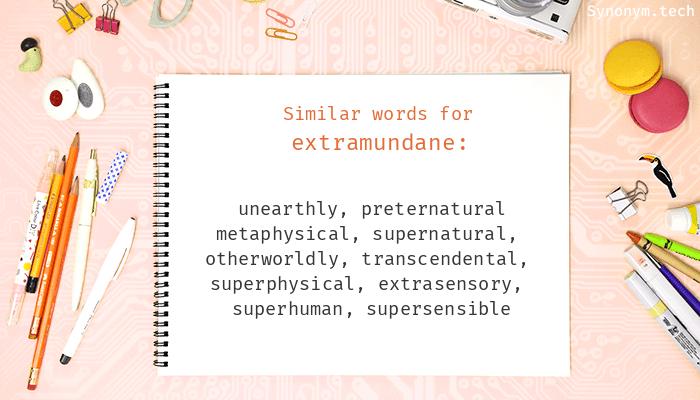 Extramundane Synonyms