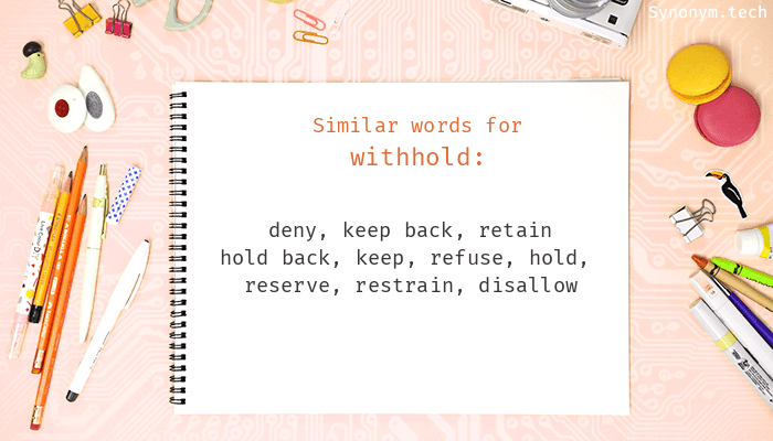 Synonyms for Withhold